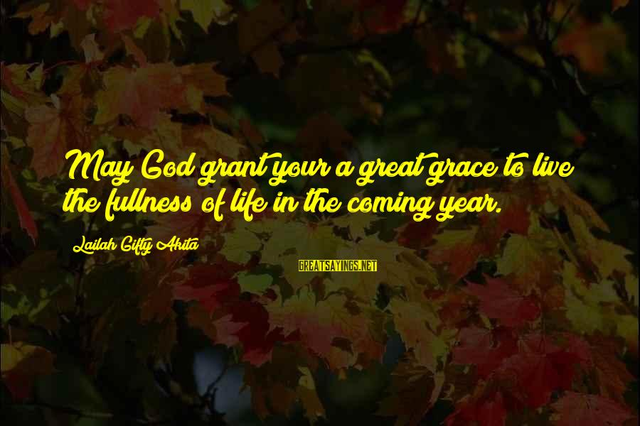 Christmas Is Coming Sayings By Lailah Gifty Akita: May God grant your a great grace to live the fullness of life in the