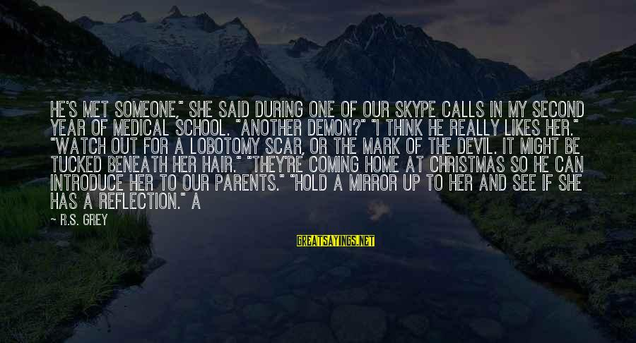 """Christmas Is Coming Sayings By R.S. Grey: He's met someone,"""" she said during one of our Skype calls in my second year"""