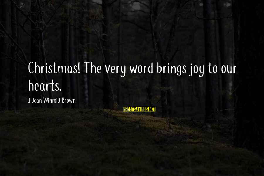Christmas Not Xmas Sayings By Joan Winmill Brown: Christmas! The very word brings joy to our hearts.
