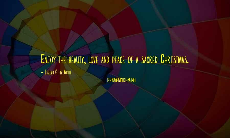 Christmas Not Xmas Sayings By Lailah Gifty Akita: Enjoy the beauty, love and peace of a sacred Christmas.
