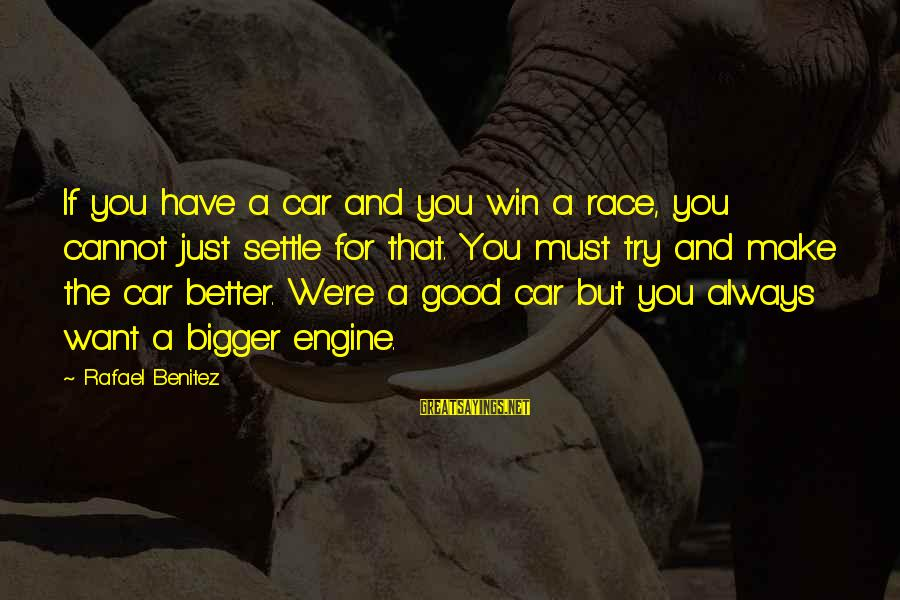 Christmas Wish Sayings And Sayings By Rafael Benitez: If you have a car and you win a race, you cannot just settle for
