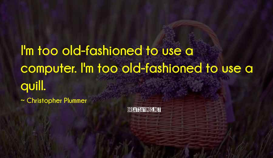 Christopher Plummer Famous Quotes, Sayings & Quotations