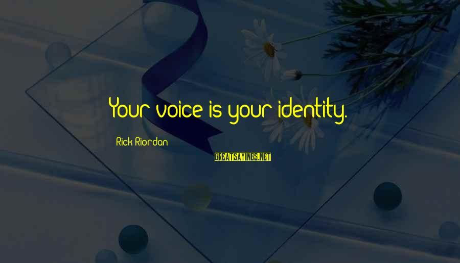 Christopher Priest Sayings By Rick Riordan: Your voice is your identity.