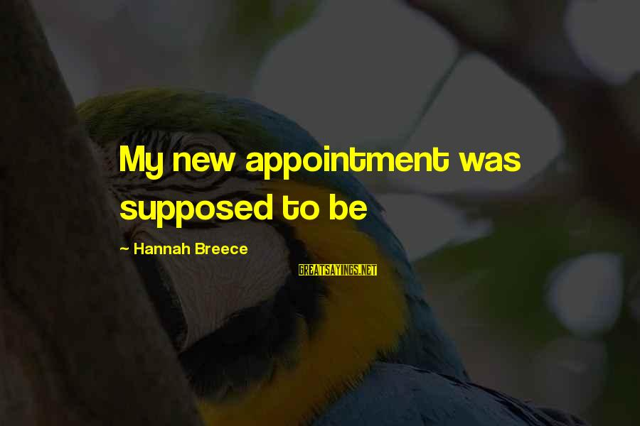 Cigarette Addiction Sayings By Hannah Breece: My new appointment was supposed to be