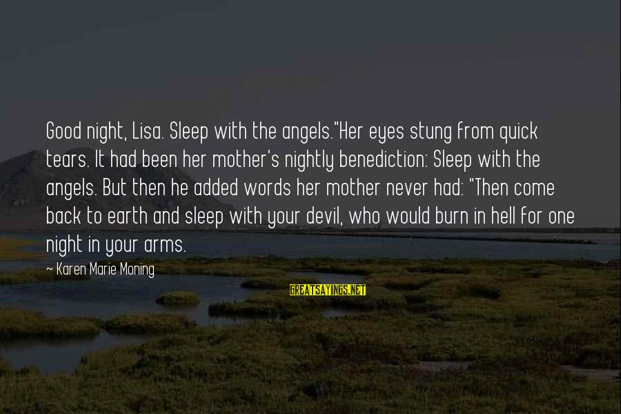 """Cin(t)a Sayings By Karen Marie Moning: Good night, Lisa. Sleep with the angels.""""Her eyes stung from quick tears. It had been"""
