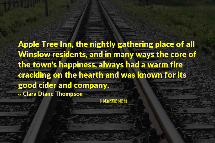 Cinderella Slippers Sayings By Clara Diane Thompson: Apple Tree Inn, the nightly gathering place of all Winslow residents, and in many ways