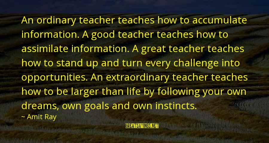 Citroen's Sayings By Amit Ray: An ordinary teacher teaches how to accumulate information. A good teacher teaches how to assimilate