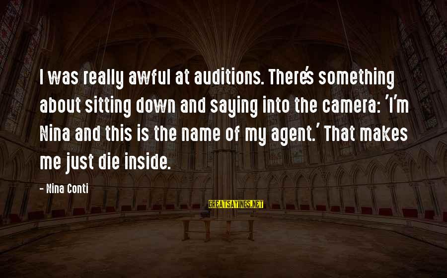 Citroen's Sayings By Nina Conti: I was really awful at auditions. There's something about sitting down and saying into the