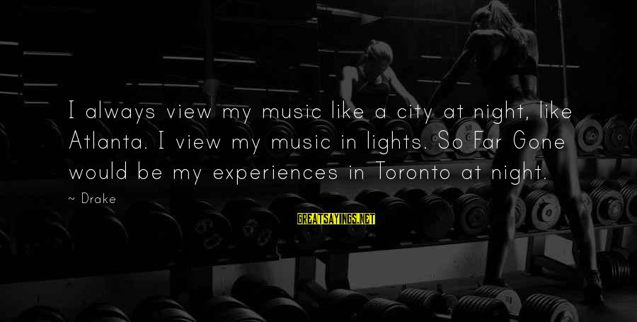 City Lights At Night Sayings By Drake: I always view my music like a city at night, like Atlanta. I view my
