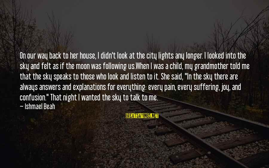 City Lights At Night Sayings By Ishmael Beah: On our way back to her house, I didn't look at the city lights any