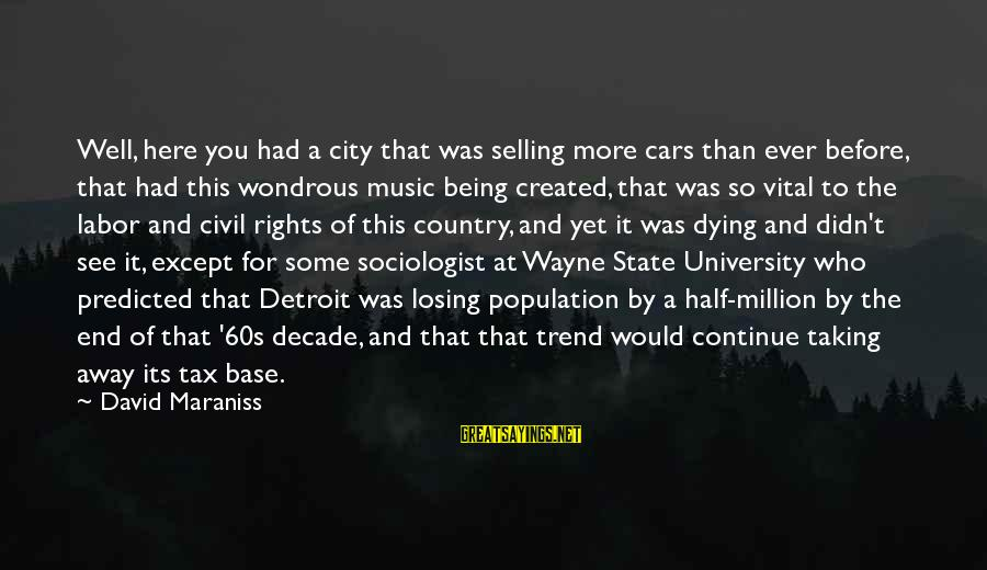 City State Sayings By David Maraniss: Well, here you had a city that was selling more cars than ever before, that