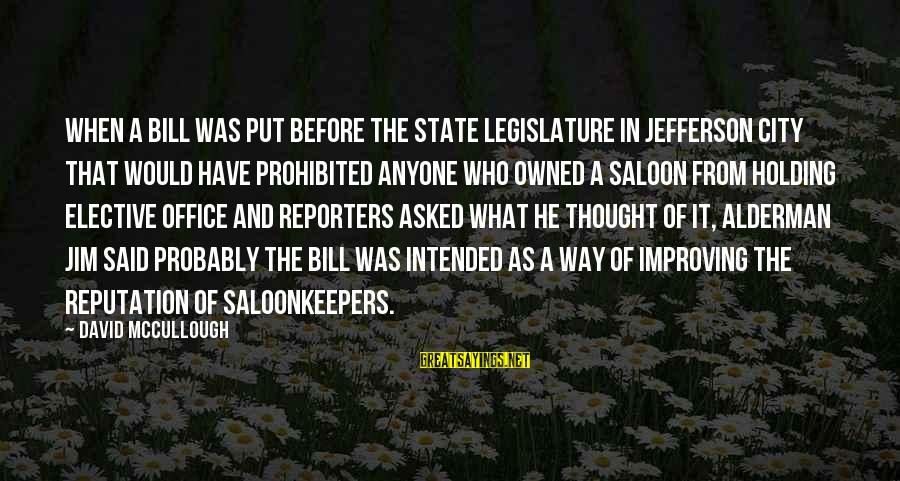 City State Sayings By David McCullough: When a bill was put before the state legislature in Jefferson City that would have
