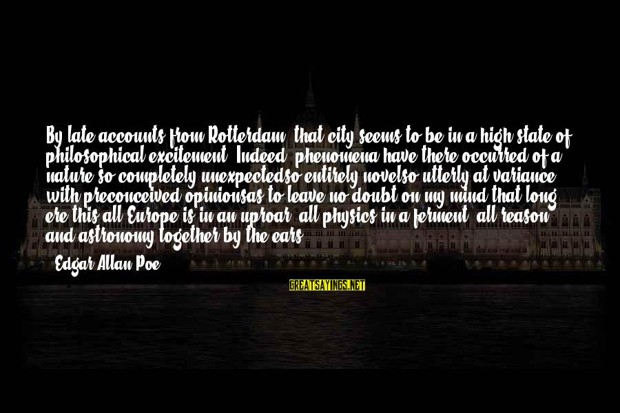 City State Sayings By Edgar Allan Poe: By late accounts from Rotterdam, that city seems to be in a high state of