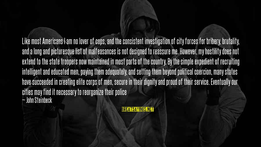 City State Sayings By John Steinbeck: Like most Americans I am no lover of cops, and the consistent investigation of city