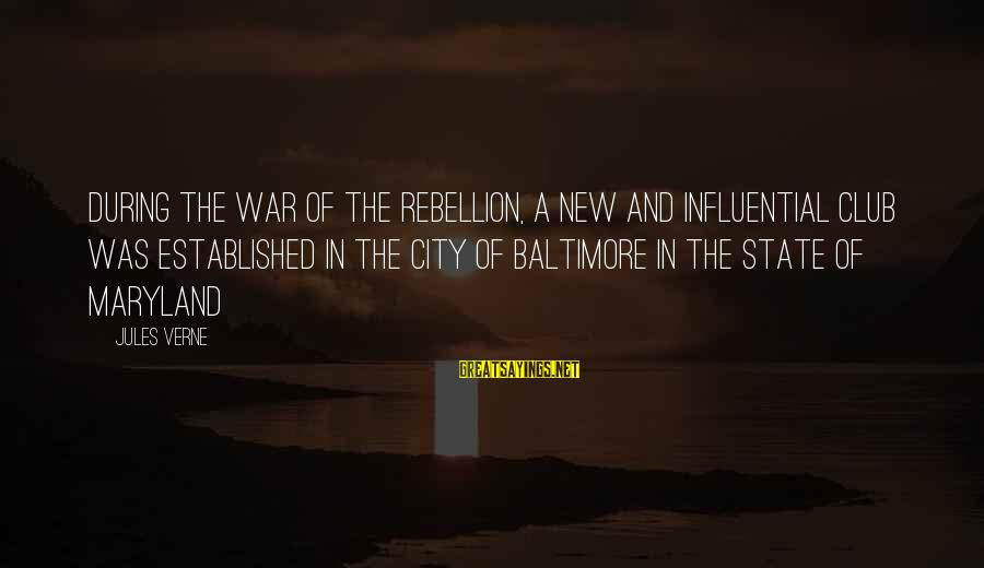 City State Sayings By Jules Verne: During the War of the Rebellion, a new and influential club was established in the