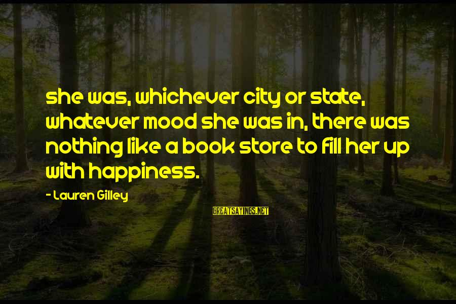 City State Sayings By Lauren Gilley: she was, whichever city or state, whatever mood she was in, there was nothing like