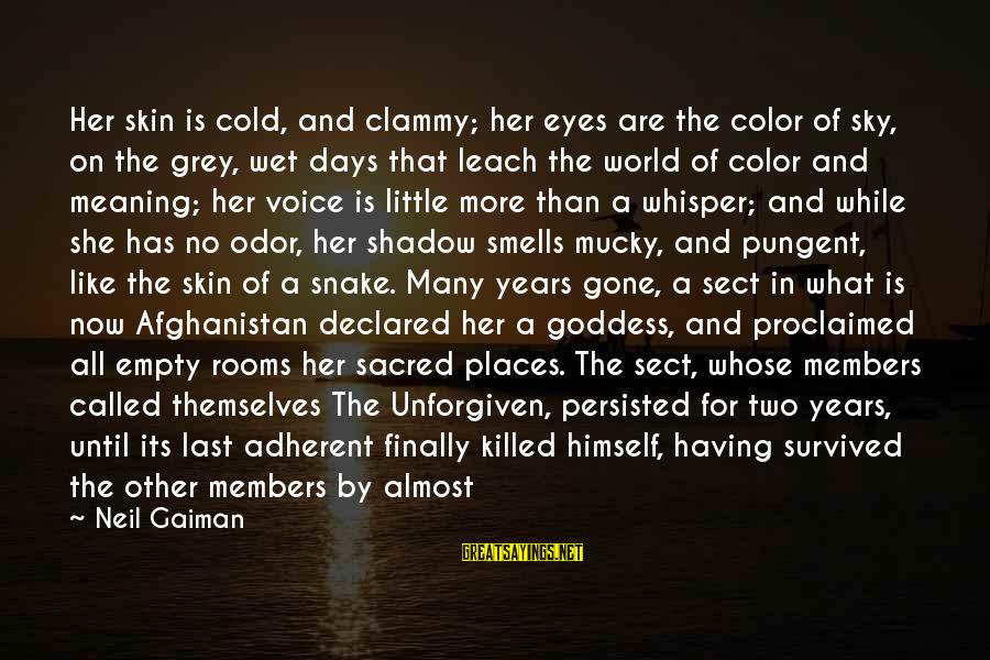 Clammy Sayings By Neil Gaiman: Her skin is cold, and clammy; her eyes are the color of sky, on the
