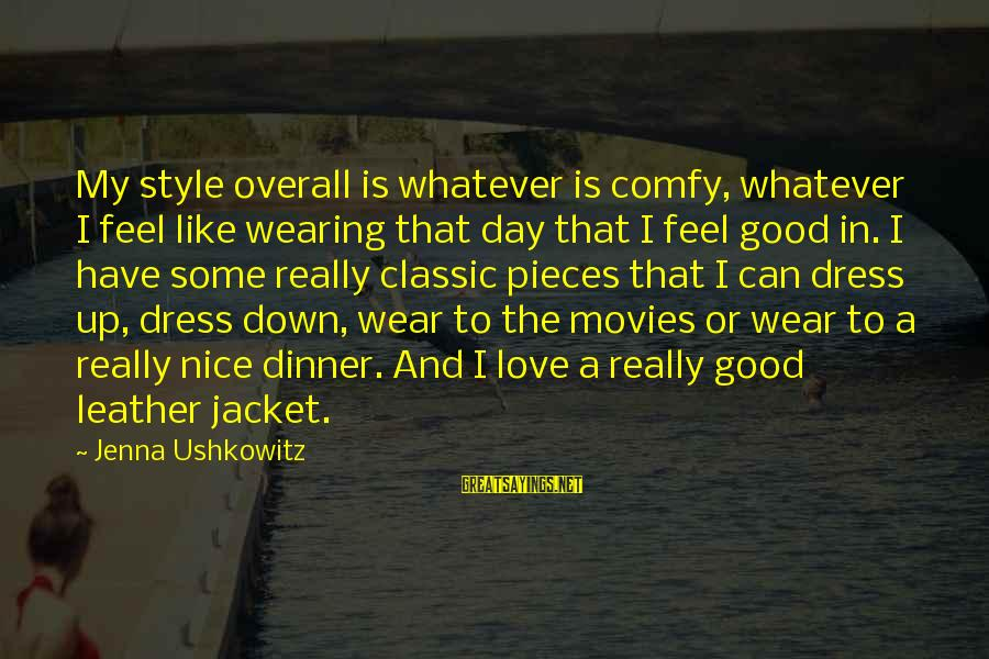 Classic Style Sayings By Jenna Ushkowitz: My style overall is whatever is comfy, whatever I feel like wearing that day that