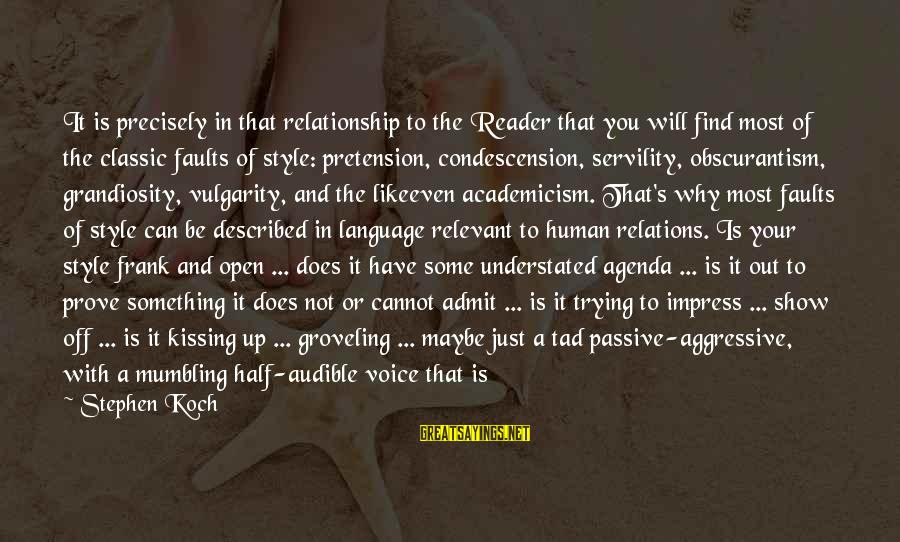 Classic Style Sayings By Stephen Koch: It is precisely in that relationship to the Reader that you will find most of