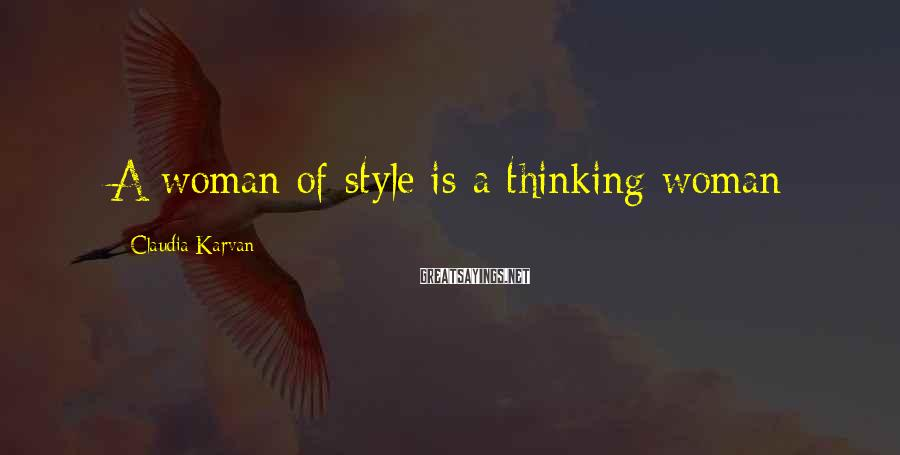 Claudia Karvan Sayings: A woman of style is a thinking woman
