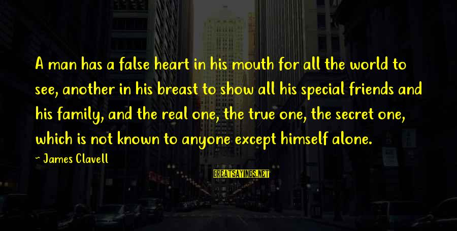 Clavell Sayings By James Clavell: A man has a false heart in his mouth for all the world to see,