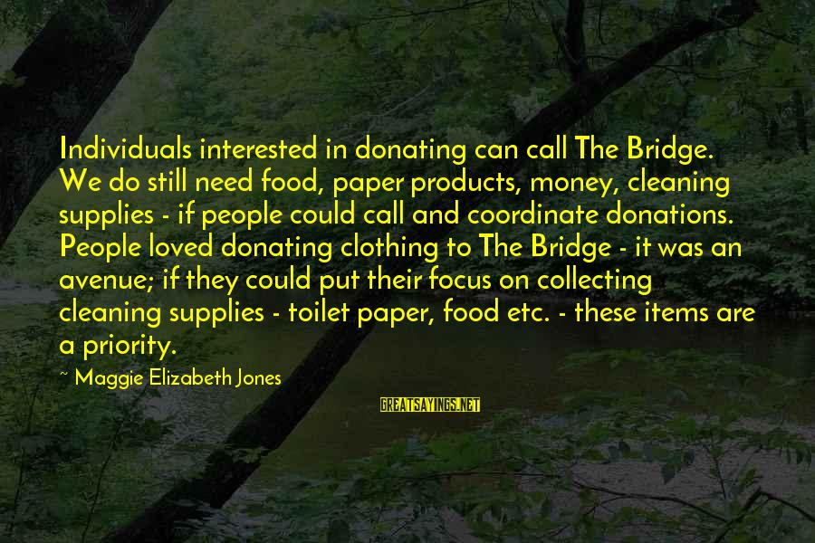 Cleaning The Toilet Sayings By Maggie Elizabeth Jones: Individuals interested in donating can call The Bridge. We do still need food, paper products,