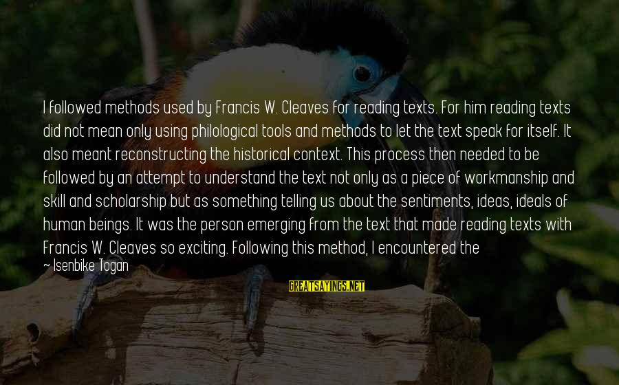Cleaves Sayings By Isenbike Togan: I followed methods used by Francis W. Cleaves for reading texts. For him reading texts
