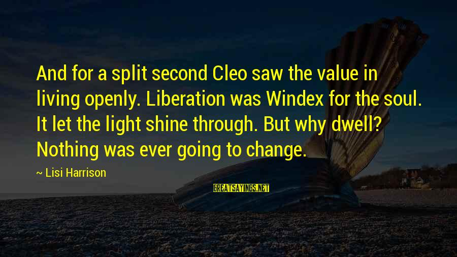 Cleo's Sayings By Lisi Harrison: And for a split second Cleo saw the value in living openly. Liberation was Windex