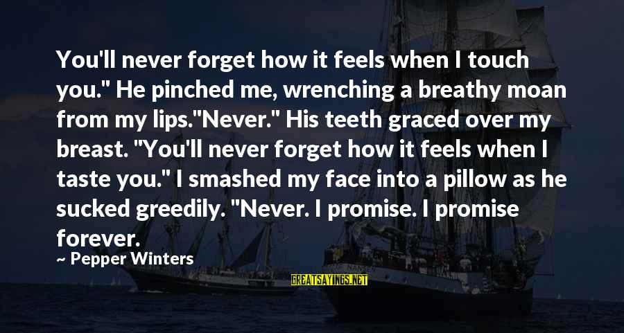 """Cleo's Sayings By Pepper Winters: You'll never forget how it feels when I touch you."""" He pinched me, wrenching a"""