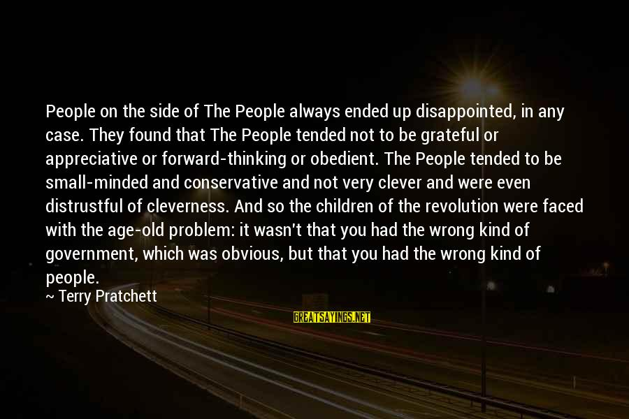 Cleverness Sayings By Terry Pratchett: People on the side of The People always ended up disappointed, in any case. They
