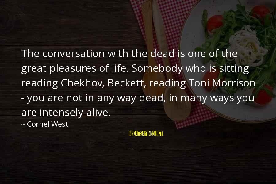 Climax Quotes And Sayings By Cornel West: The conversation with the dead is one of the great pleasures of life. Somebody who