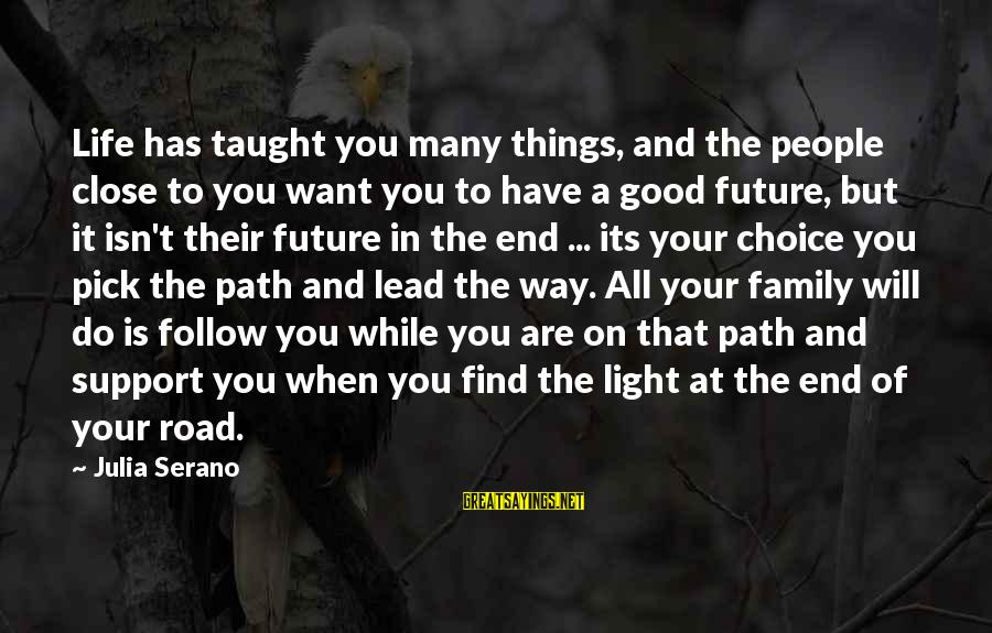 Close Family Sayings By Julia Serano: Life has taught you many things, and the people close to you want you to