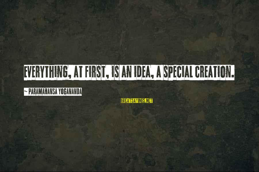 Cmake Remove Sayings By Paramahansa Yogananda: Everything, at first, is an idea, a special creation.