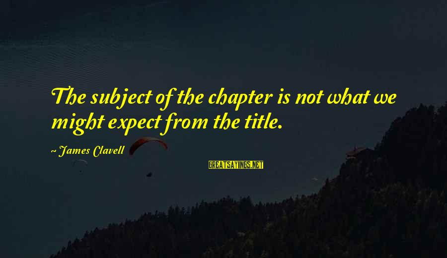 Cmcsa Historical Stock Sayings By James Clavell: The subject of the chapter is not what we might expect from the title.