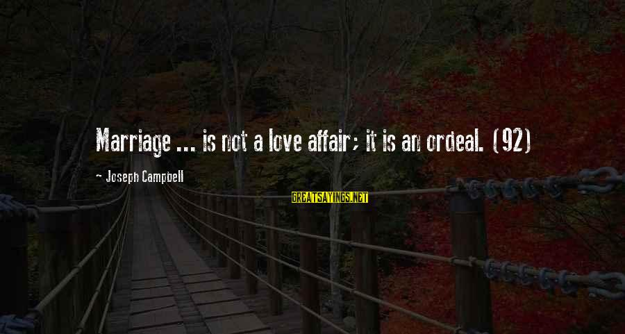 Cmcsa Historical Stock Sayings By Joseph Campbell: Marriage ... is not a love affair; it is an ordeal. (92)