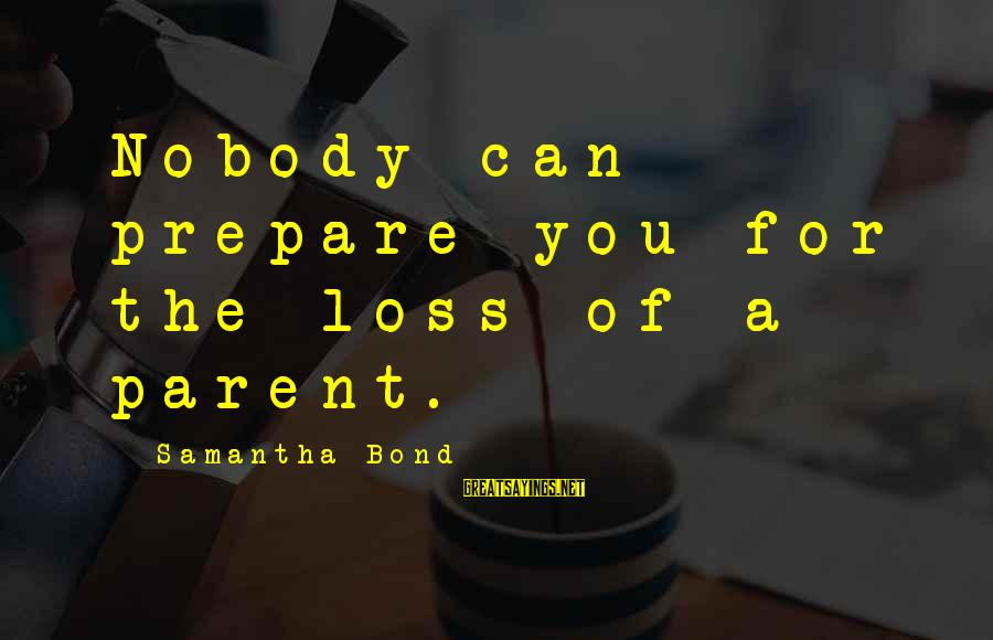 Cmcsa Historical Stock Sayings By Samantha Bond: Nobody can prepare you for the loss of a parent.