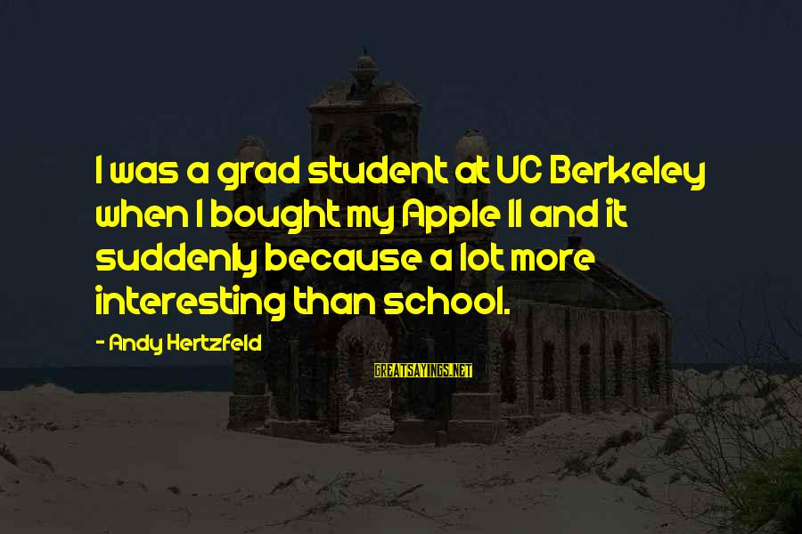Co-op Student Sayings By Andy Hertzfeld: I was a grad student at UC Berkeley when I bought my Apple II and