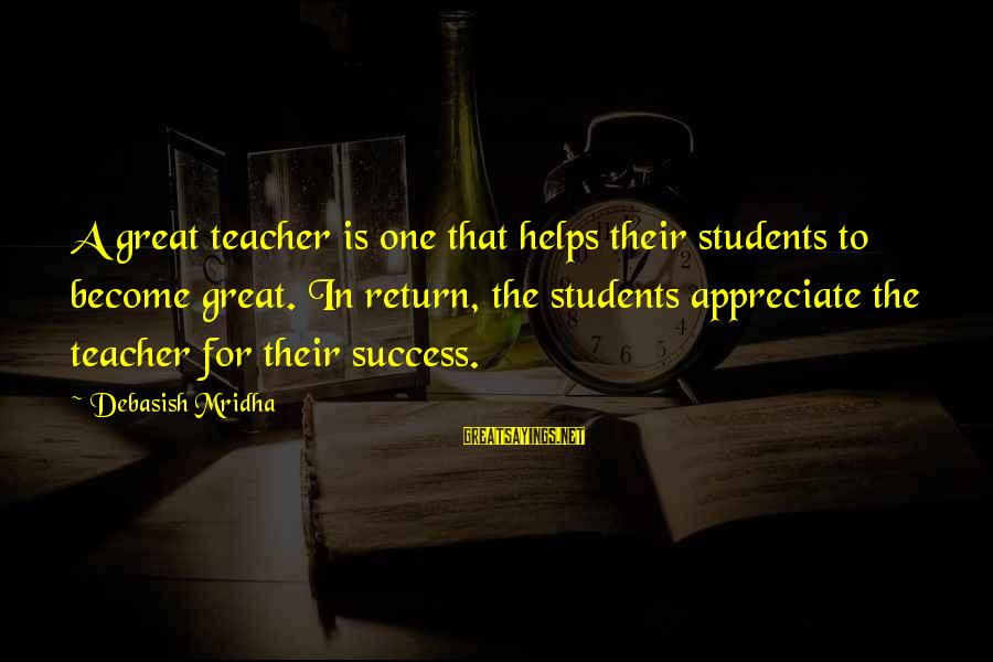 Co-op Student Sayings By Debasish Mridha: A great teacher is one that helps their students to become great. In return, the