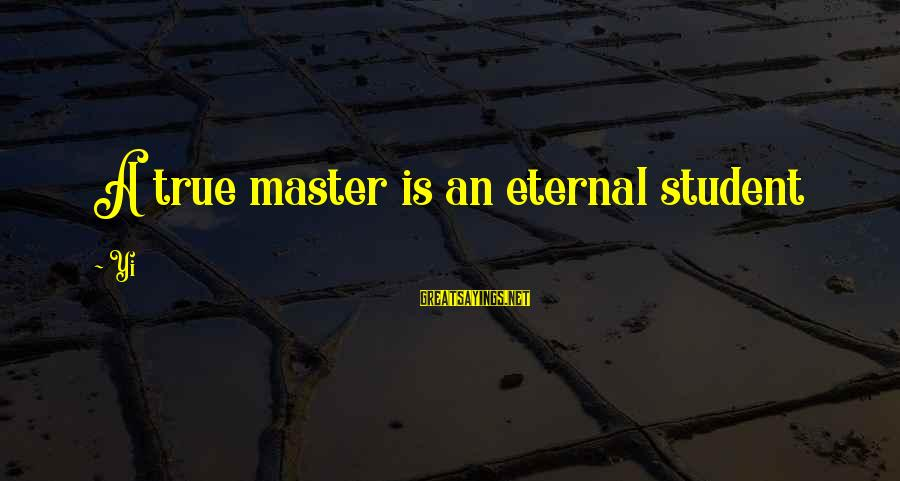 Co-op Student Sayings By Yi: A true master is an eternal student
