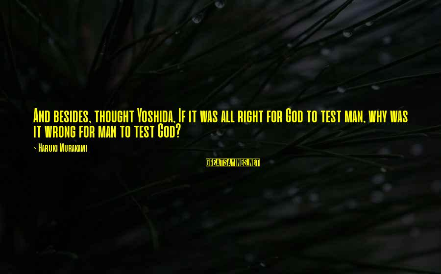 Coconut Records Sayings By Haruki Murakami: And besides, thought Yoshida, If it was all right for God to test man, why