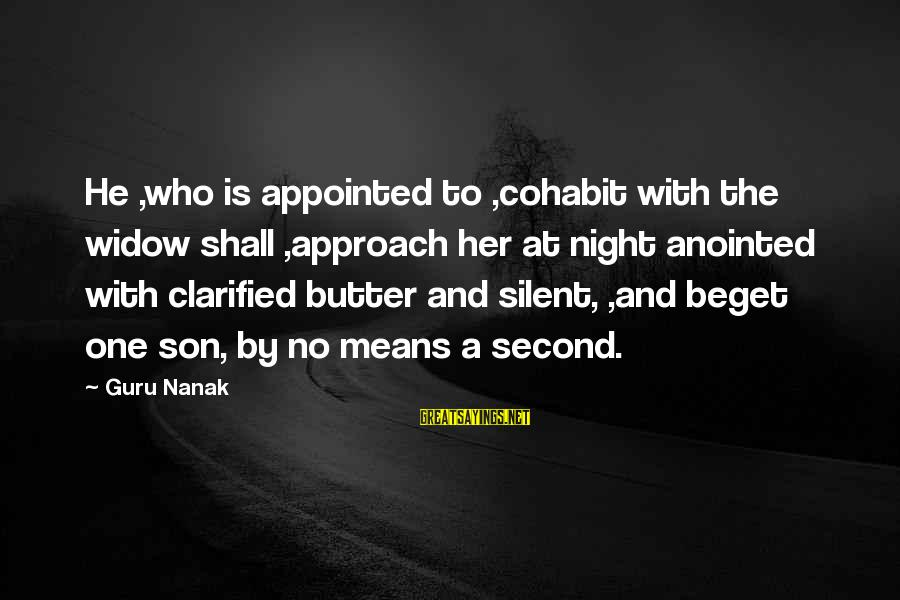 Cohabit Sayings By Guru Nanak: He ,who is appointed to ,cohabit with the widow shall ,approach her at night anointed