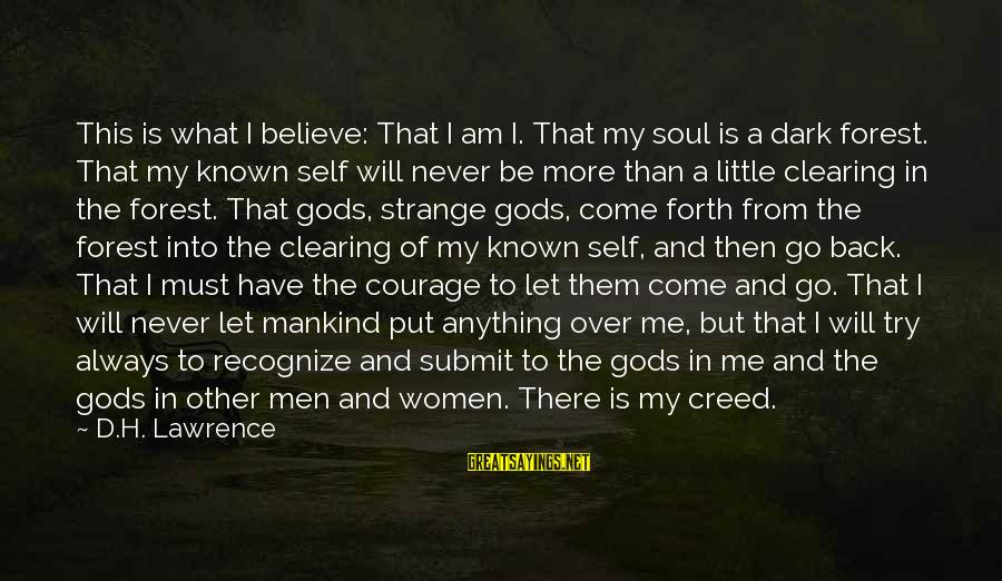 College Rag Day Sayings By D.H. Lawrence: This is what I believe: That I am I. That my soul is a dark