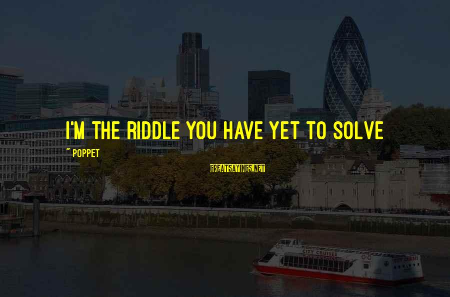 College Rag Day Sayings By Poppet: I'm the riddle you have yet to solve