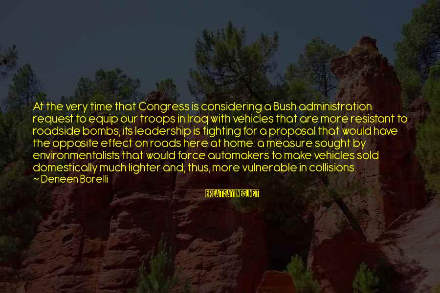 Collisions Sayings By Deneen Borelli: At the very time that Congress is considering a Bush administration request to equip our