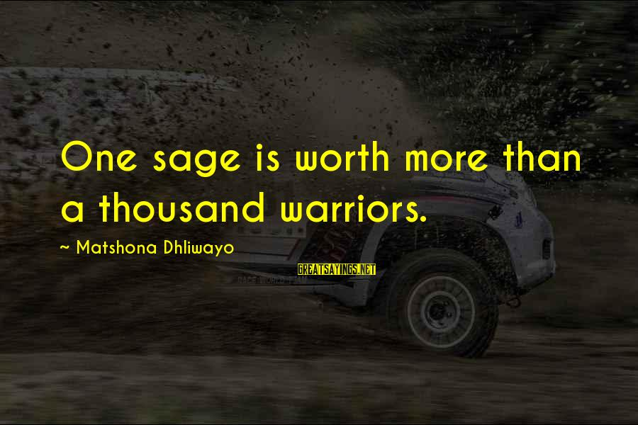 Colonel Lazaro Aponte Sayings By Matshona Dhliwayo: One sage is worth more than a thousand warriors.