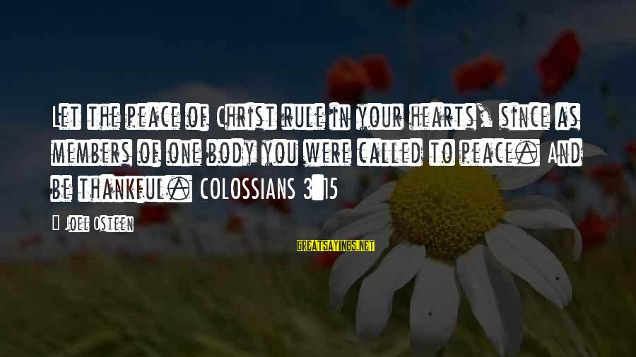 Colossians Sayings By Joel Osteen: Let the peace of Christ rule in your hearts, since as members of one body