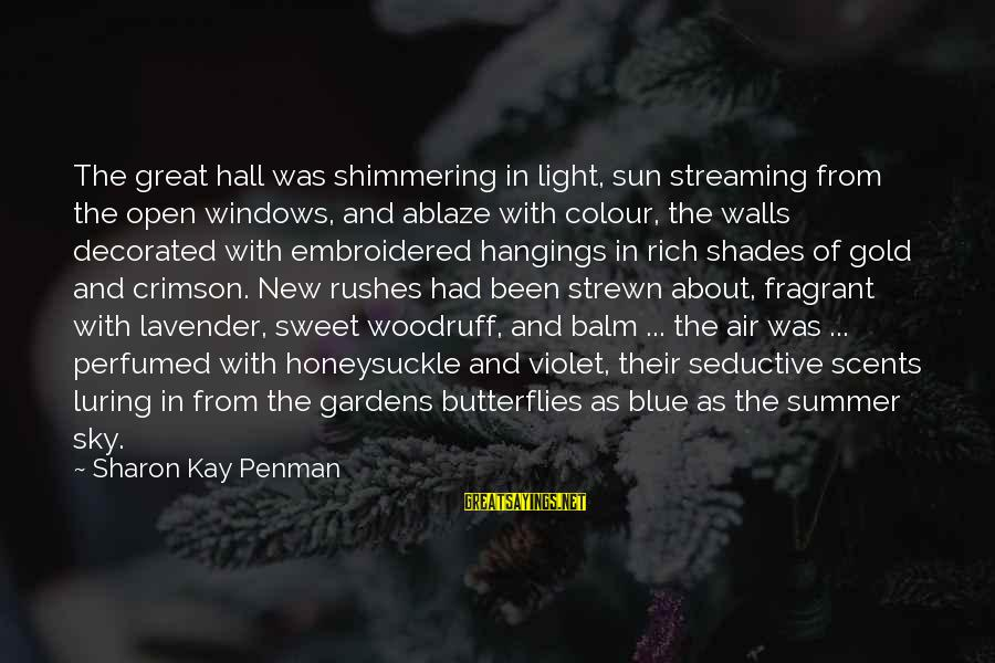 Colour Blue Sayings By Sharon Kay Penman: The great hall was shimmering in light, sun streaming from the open windows, and ablaze