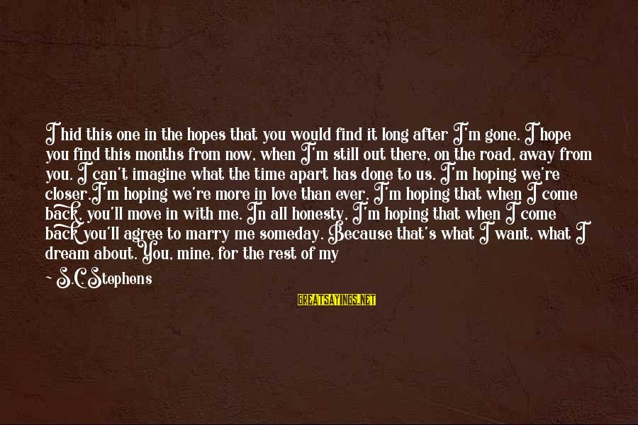 Come Back To Me Please Sayings By S.C. Stephens: I hid this one in the hopes that you would find it long after I'm
