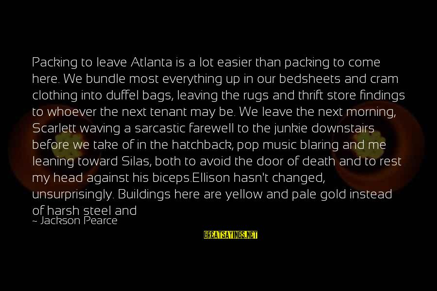 Comfort And Death Sayings By Jackson Pearce: Packing to leave Atlanta is a lot easier than packing to come here. We bundle