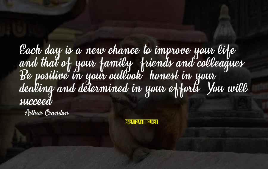 Comfort And Friends Sayings By Arthur Crandon: Each day is a new chance to improve your life, and that of your family,
